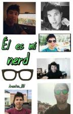 Él es mi nerd. (Willyrex)||COMPLETADA|| by Txuuh_NH