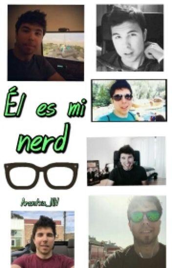 Él es mi nerd. (Willyrex)||COMPLETADA||