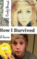 How I Survived - A Niall Horan Fanfiction by AnnMarieStyles