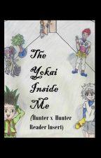 The Yokai Inside Me (Hunter x Hunter Reader Insert) by Taijiya