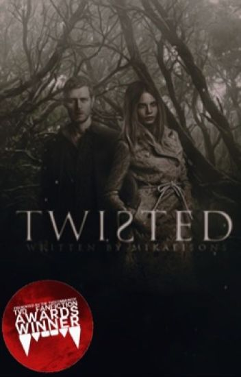 Twisted ▷ Klaus Mikaelson [COMPLETED] [1]