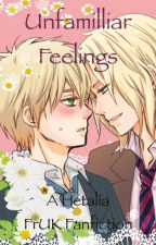 Unfamiliar Feelings - A Hetalia FrUK Fanfiction by demon_biceps