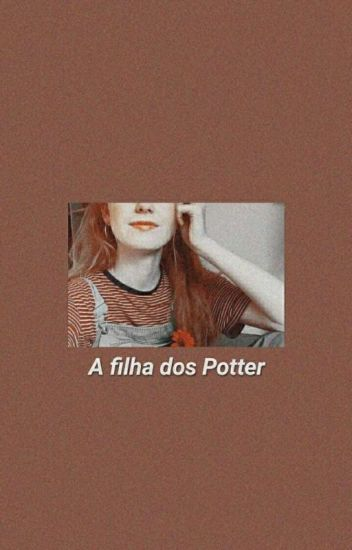 A Filha dos Potter - Depois do Fim (I)