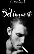 He's a Delinquent by dropdeadplaygirl