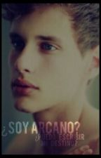 ¿Soy Arcano? by foreverarepas0302