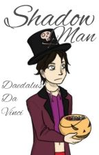 Shadow Man by tookanarrowtothepjo