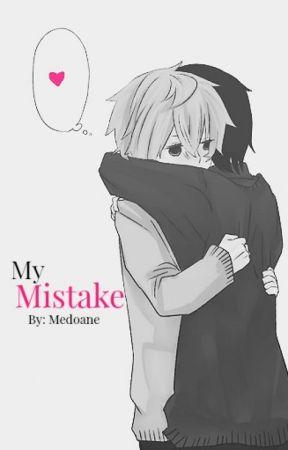 My Mistake [boyxboy] (Editing) by xSkullxRedx