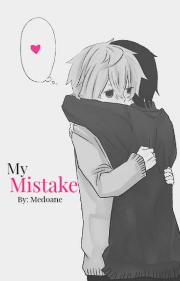 My Mistake [boyxboy] (Editing)