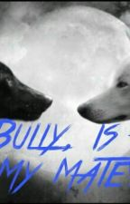My Bully, is Also My Mate (Jai Brooks Werewolf Fan-Fic) by LukeBrooks1113