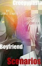 Creepypasta Boyfriend Scenarios! [complete] by BubbleTeaBts
