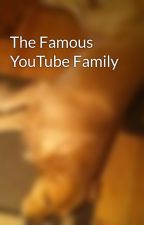 The Famous YouTube Family by sneakycrown