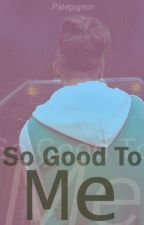 So Good To Me (Alessio Bernabei) by PalePigeon