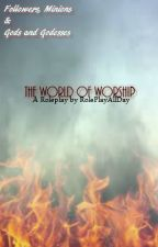 The World of Worship by RolePlayAllDay