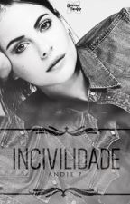 Incivilidade [EM HIATO] by andiiep
