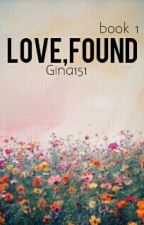 Love,Found(book 1) by Gina151