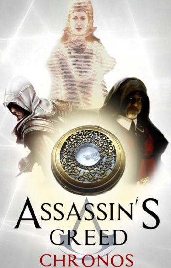 Assassin's Creed: Chronos #Wattys2015