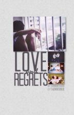 Love & Regrets |Hiatus| by chinenyuuri