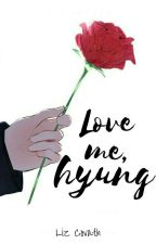 Love me, hyung (KyuMin) by LizCovath