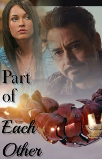 "Part of Each Other (An Iron Man 2 Fan-fiction and Sequel to ""His Little Heart"")"