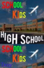 SCHOOL KIDS by TRIZZYTroy