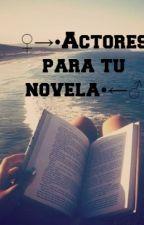 ♀→•Actores para tu novela•←♂ by ImNotBlonde_