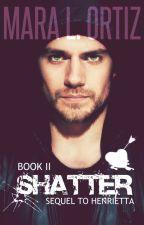 Shatter by Ortiz-Novels