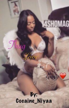 Thug Love Ain't Easy. by Cocaine_Niyaa