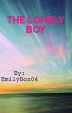 The Lonely Boy by EmilyBoz04