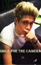 Smile for the Camera! (A Niall Horan Fan-Fic) by Niallsburger