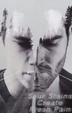 Sour Stains Create Fresh Pain (Sterek) by mockingmercy
