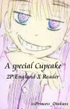 A Special Cupcake (2P!England X Reader) by CutiePotato1321