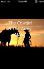 The Cowgirl & the Army Man. by cbigham14