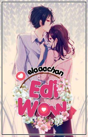 Edi Wow! [O N E - S H O T] by dalandanchan