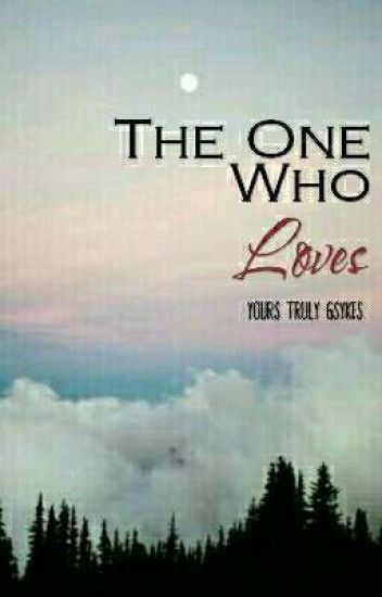 The One Who Loves (EDITING)