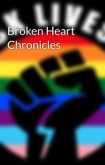 Broken Heart Chronicles  by writergurl95