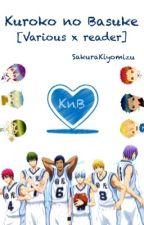 ♡ Kuroko no Basuke (Various x reader) ♡ by SakuraKiyomizu