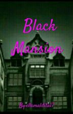 Black Mansion (short story) by ellamaldita17
