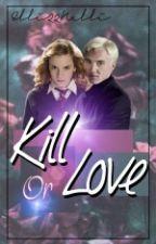 Kill or Love~Dramione FF(Harry Potter und Pretty little liars) by Elli22Nelli