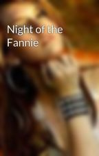 Night of the Fannie by TracyCampbell1