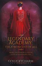 Legendary Academy [EDITING] by goluckycharm