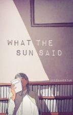 What The Sun Said by CodeNameStar