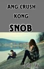 ANG CRUSH KONG SNOB by belle_sky