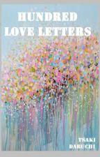 Hundred Love Letters by TsakiDaruchi