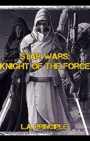 Star Wars: Knight of the Force by DoctorThe10th
