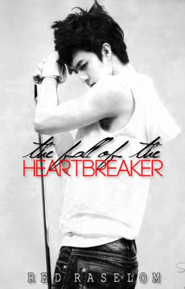 The Fall of the Heartbreaker (Wattys2016) by Red_Raselom