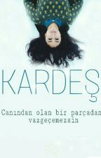 KARDEŞ by ElanurSahan