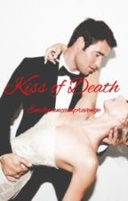 Kiss of Death by Emilythornerevenge