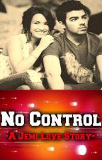 No Control | A Jemi Love Story by Jonas_Lovato_1D_5SOS