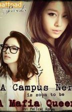 The campus nerd is soon to be mafia queen (DISCONTINUED) by warfreakgirl15