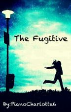 The Fugitive by PianoCharlotte6
